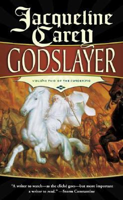 Godslayer: Volume II of The Sundering, JACQUELINE CAREY