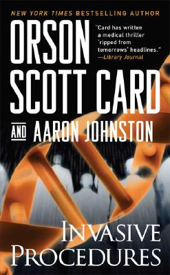 "Invasive Procedures, ""Card, Orson Scott, Johnston, Aaron"""
