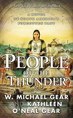 People of the Thunder (North America's Forgotten Past), W. MICHAEL GEAR, KATHLEEN O'NEAL GEAR