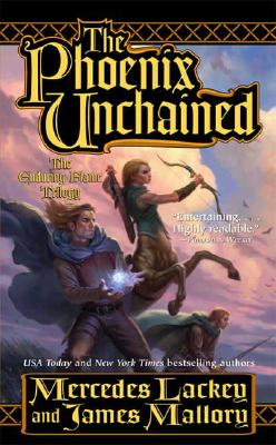 The Phoenix Unchained (Enduring Flame, Book 1), Mercedes Lackey, James Mallory