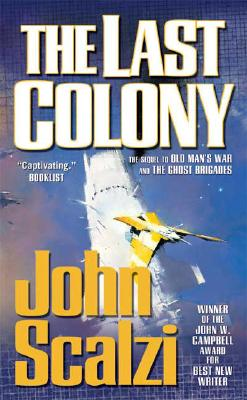 LAST COLONY (OLD MAN'S WAR, NO 3), SCALZI, JOHN
