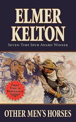 Other Men's Horses (Texas Rangers), Elmer Kelton