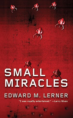 Small Miracles, Edward M. Lerner