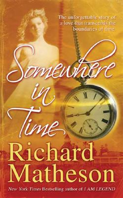 Somewhere In Time, Matheson, Richard