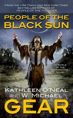 People of the Black Sun: A People of the Longhouse Novel, W. Michael Gear, Kathleen O'Neal Gear