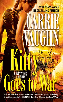 Kitty Goes to War (Kitty Norville, Book 8), Carrie Vaughn