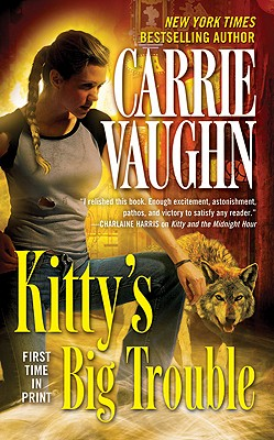 Kitty's Big Trouble (Kitty Norville, Book 9), Carrie Vaughn