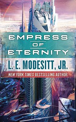 Empress of Eternity, Modesitt Jr., L. E.
