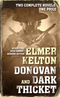 "Donovan and Dark Thicket: Two complete novels, ""Kelton, Elmer"""