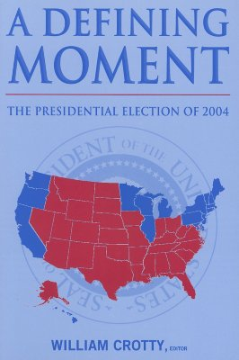 Image for A Defining Moment: The Presidential Election of 2004