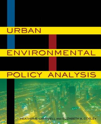 Urban Environmental Policy Analysis, Heather E. Campbell; Elizabeth A. Corley