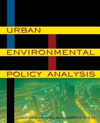 Urban Environmental Policy Analysis, Heather E. Campbell; Elizabeth A. Corley