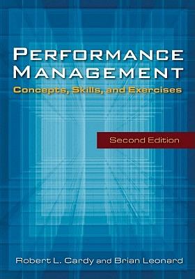 Performance Management: Concepts, Skills and Exercises, Cardy, Robert; Leonard, Brian