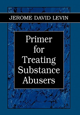 Image for Primer for Treating Substance Abusers (Library of Substance Abuse and Addiction Treatment)