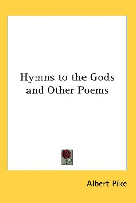 Hymns to the Gods and Other Poems, Pike, Albert