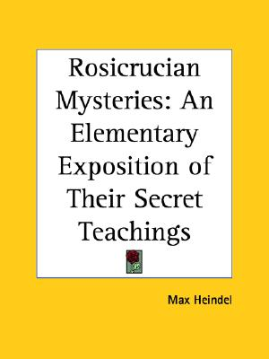 Image for Rosicrucian Mysteries: An Elementary Exposition of Their Secret Teachings