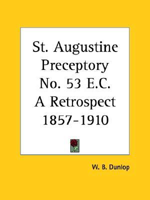 Image for St. Augustine Preceptory No. 53 E.C. A Retrospect 1857-1910