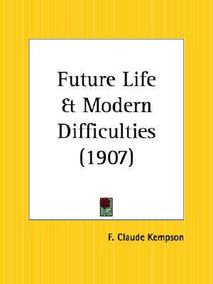 Image for Future Life and Modern Difficulties