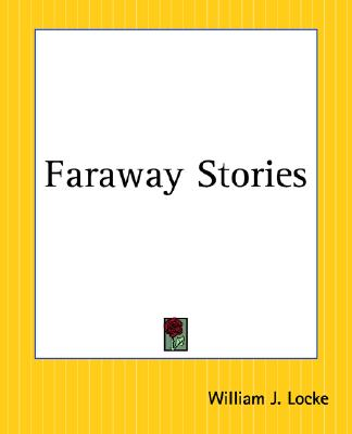 Faraway Stories, Locke, William J.