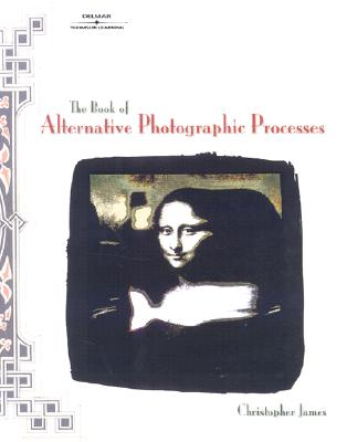 Image for The Book of Alternative Photographic Processes