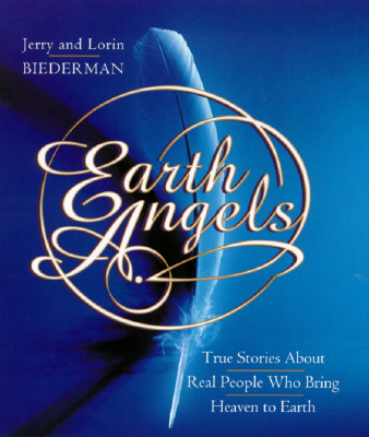 Image for Earth Angels Biederman, Jerry and Biederman, Lorin Michelle