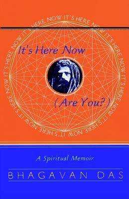 Image for It's Here Now (Are You?): A Spiritual Memoir