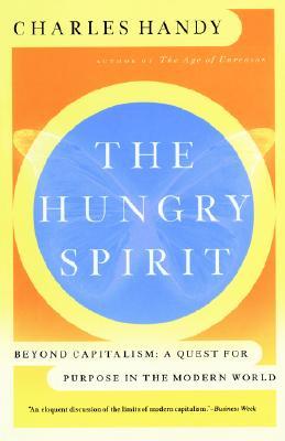 HUNGRY SPIRIT : BEYOND CAPITALISM : A QU, CHARLES HANDY