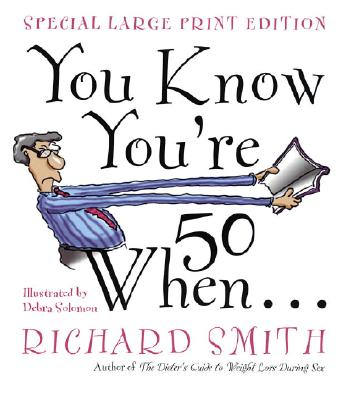 You Know You're Fifty When, Richard Smith
