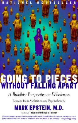 Image for Going to Pieces without Falling Apart: A Buddhist Perspective on Wholeness