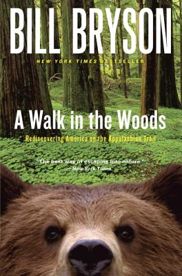 A Walk in the Woods: Rediscovering America on the Appalachian Trail (Official Guides to the Appalachian Trail), Bill Bryson