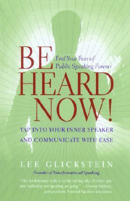 Image for Be Heard Now! Tap Into Your Inner Speaker and Communicate with Ease