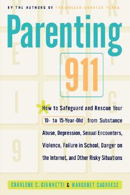 Parenting 911, Giannetti, Charlene C.; Sagarese, Margaret