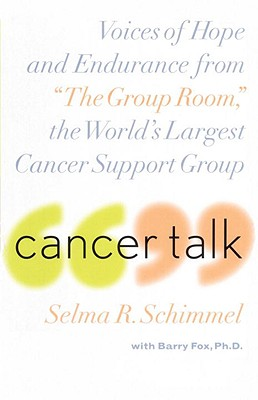 Image for Cancer Talk : Voices of Hope and Endurance from 'the Group Room,' the Worlds Largest Cancer Support Group