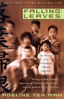 Falling Leaves: The True Story of an Unwanted Chinese Daughter, Mah, Adeline Yen