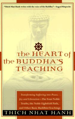 Image for The Heart of the Buddha's Teaching: Transforming Suffering into Peace, Joy, and Liberation