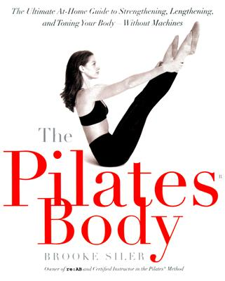Image for The Pilates Body: The Ultimate At-Home Guide to Strengthening, Lengthening and Toning Your Body- Without Machines