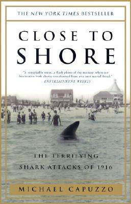Image for Close to Shore: The Terrifying Shark Attacks of 1916