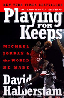 Image for Playing for Keeps: Michael Jordan and the World He Made