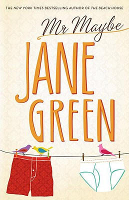 Mr. Maybe: A Novel, Jane Green