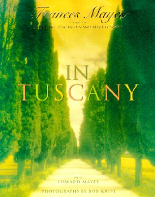 In Tuscany, Mayes, Frances; Mayes, Edward