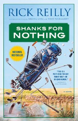 Shanks for Nothing: A Novel, Reilly, Rick