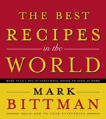 The Best Recipes in the World, Bittman, Mark