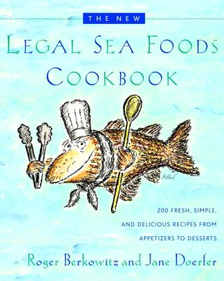The New Legal Sea Foods Cookbook, Roger Berkowitz; Jane Doerfer