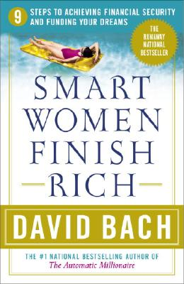 Image for Smart Women Finish Rich: 9 Steps to Achieving Financial Security and Funding Your Dreams