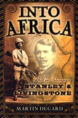 Image for Into Africa: The Epic Adventures of Stanley and Livingstone