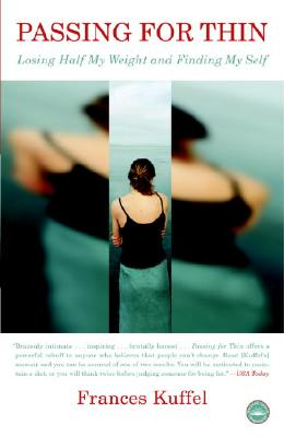 Passing for Thin: Losing Half My Weight and Finding My Self, Kuffel, Frances