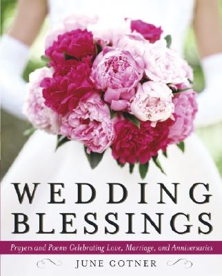 Image for Wedding Blessings: Prayers and Poems Celebrating Love, Marriage and Anniversaries