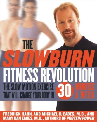 Image for The Slow Burn Fitness Revolution: The Slow Motion Exercise That Will Change Your Body in 30 Minutes a Week