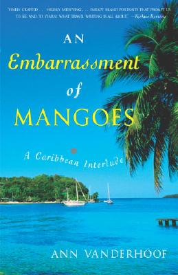 Image for An Embarrassment of Mangoes: A Caribbean Interlude
