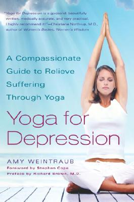 Image for YOGA FOR DEPRESSION: A COMPASSIONATE GUIDE TO RELIEVE SUFFERING THROUGH YOG